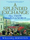 A Splendid Exchange (MP3): How Trade Shaped the World